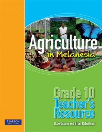 Agriculture in Melanesia – Grade 10 Teacher's Resource